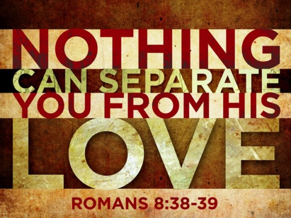 Nothing Shall Separate us from Gods love-main